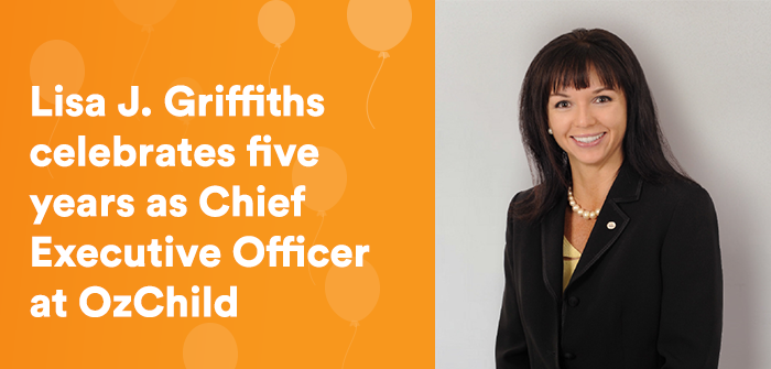 Dr Lisa J. Griffiths celebrates five years as Chief Executive Officer at OzChild